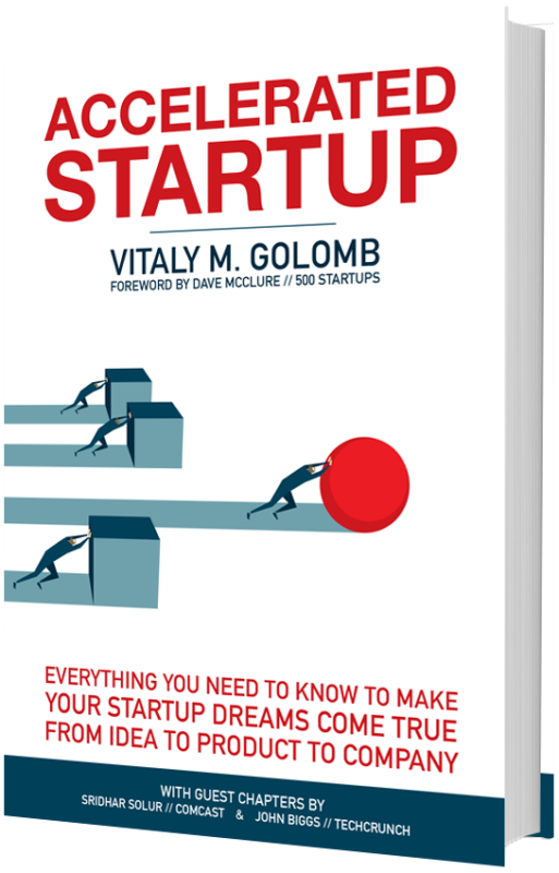 Accelerated Startup – Everything You Need to Know to Make Your Startup Dreams Come True From Idea to Product to Company